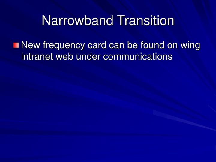 Narrowband Transition