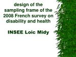 design of the sampling frame of the 2008 french survey on disability and health insee loic midy