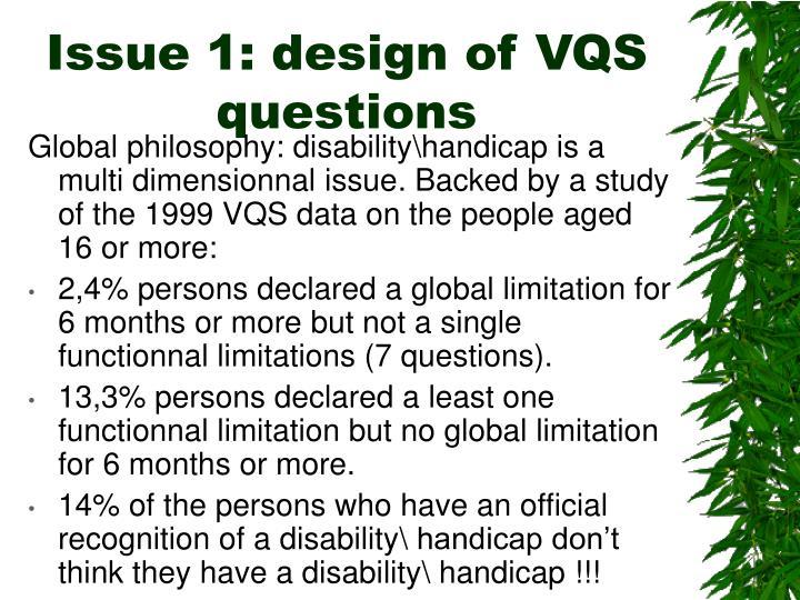 Issue 1: design of VQS
