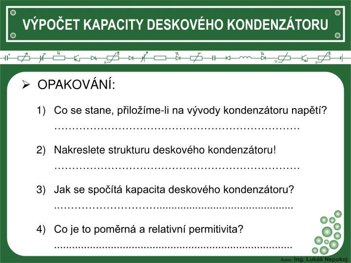 VÝPOČET KAPACITY DESKOVÉHO KONDENZÁTORU