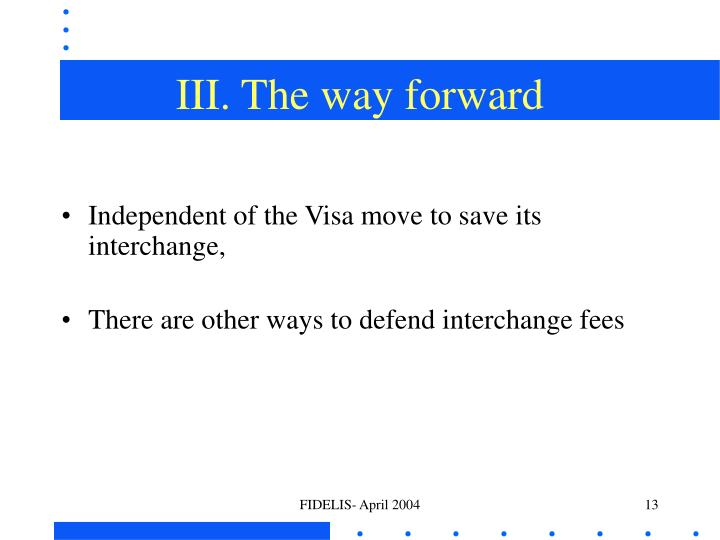 III. The way forward