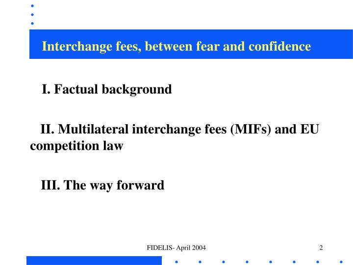 Interchange fees between fear and confidence