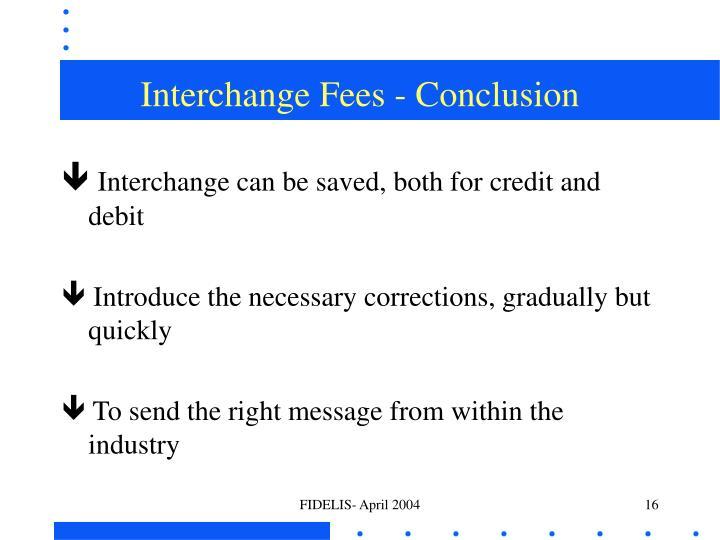 Interchange Fees - Conclusion