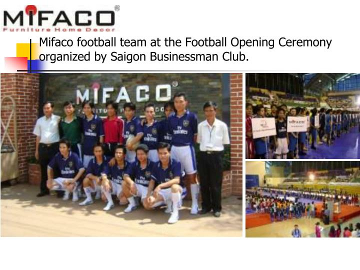 Mifaco football team at the Football Opening Ceremony organized by Saigon Businessman Club.