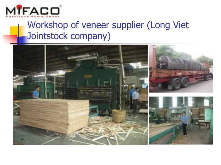Workshop of veneer supplier (Long Viet Jointstock company)