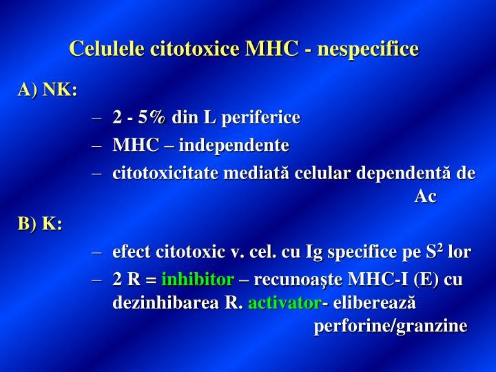 Celulele citotoxice MHC - nespecifice