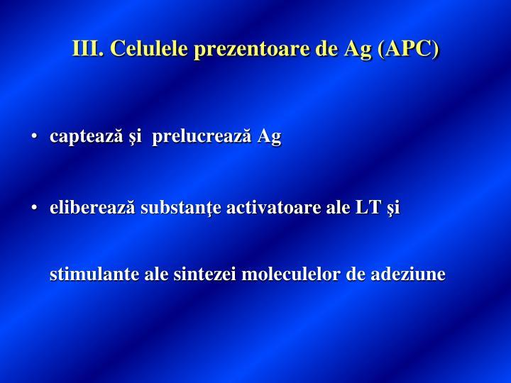 III. Celulele prezentoare de Ag (APC)