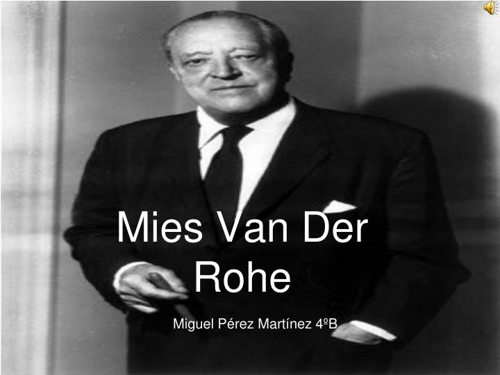 Ppt mies van der rohe powerpoint presentation id 4277355 for Mies van der rohe