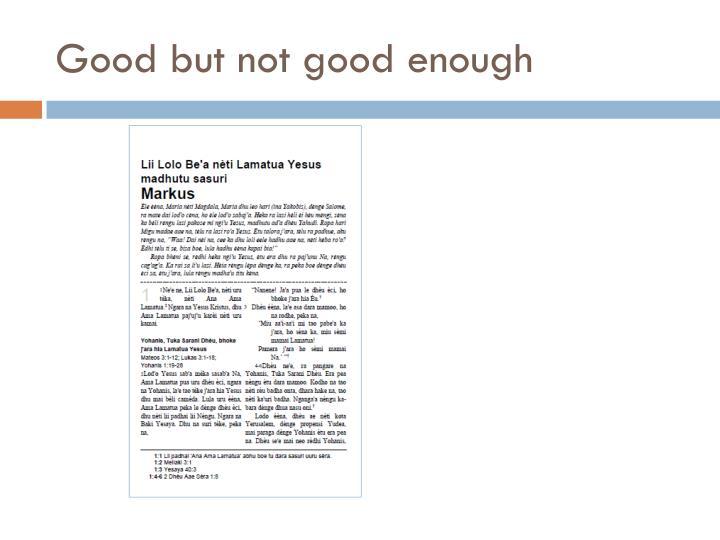 Good but not good enough