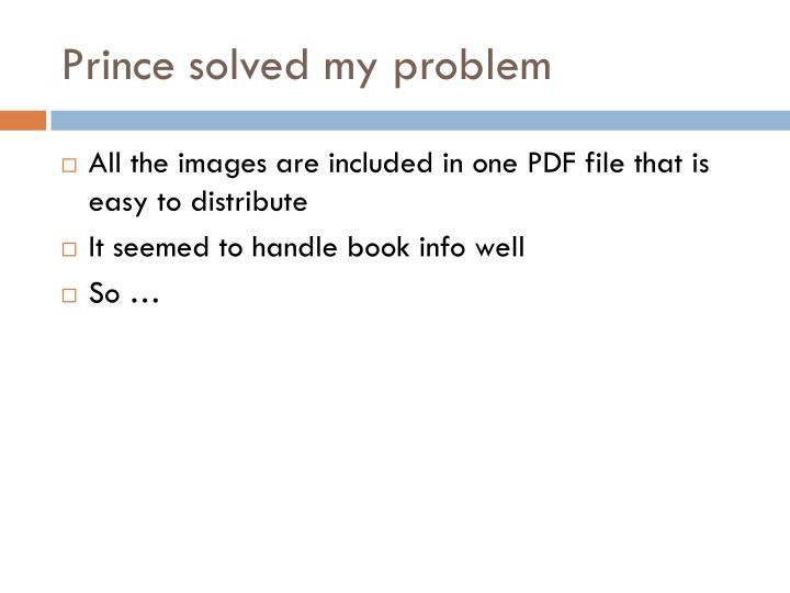Prince solved my problem