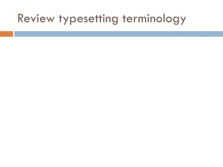 Review typesetting terminology