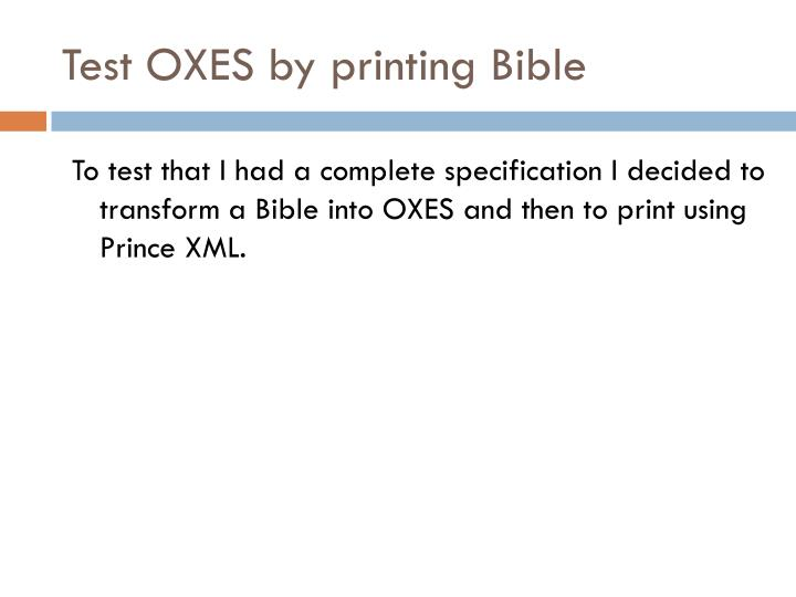 Test OXES by printing Bible