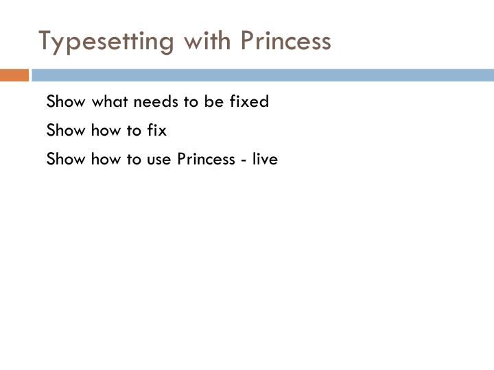 Typesetting with Princess