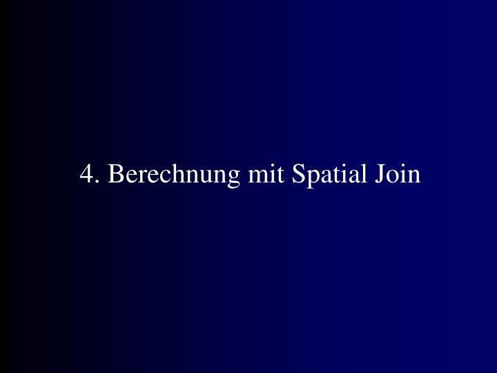 4. Berechnung mit Spatial Join
