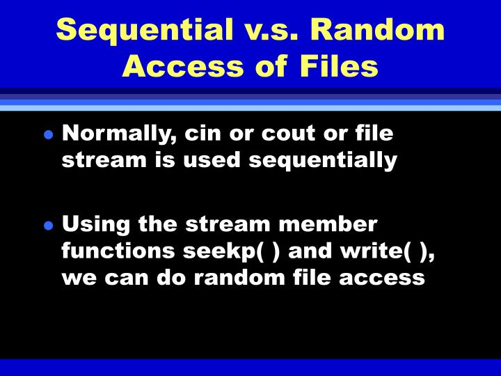 Sequential v.s. Random Access of Files