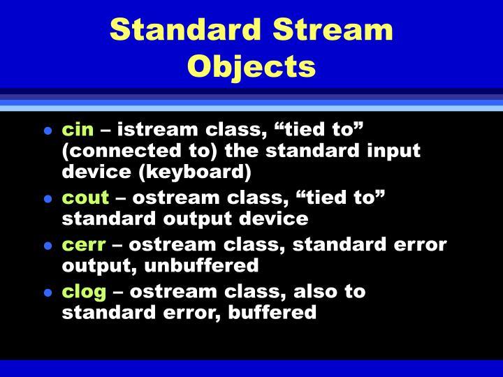 Standard Stream Objects