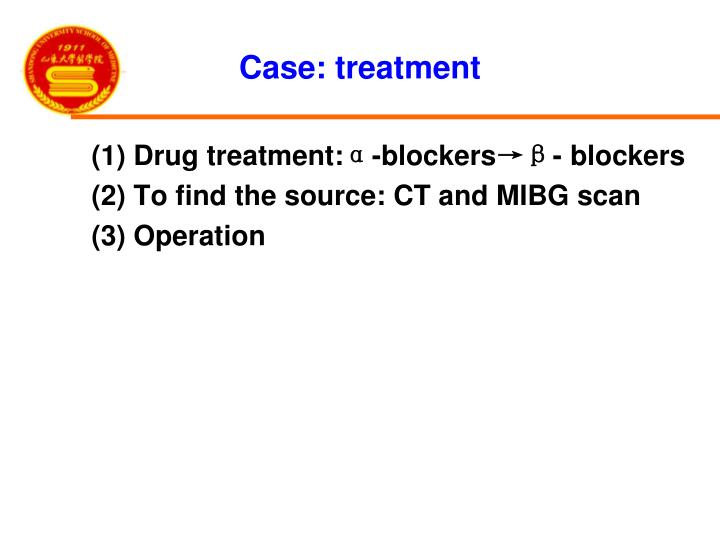Case: treatment