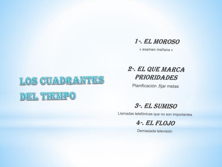 1-. El Moroso