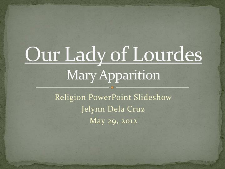 Our lady of lourdes mary apparition