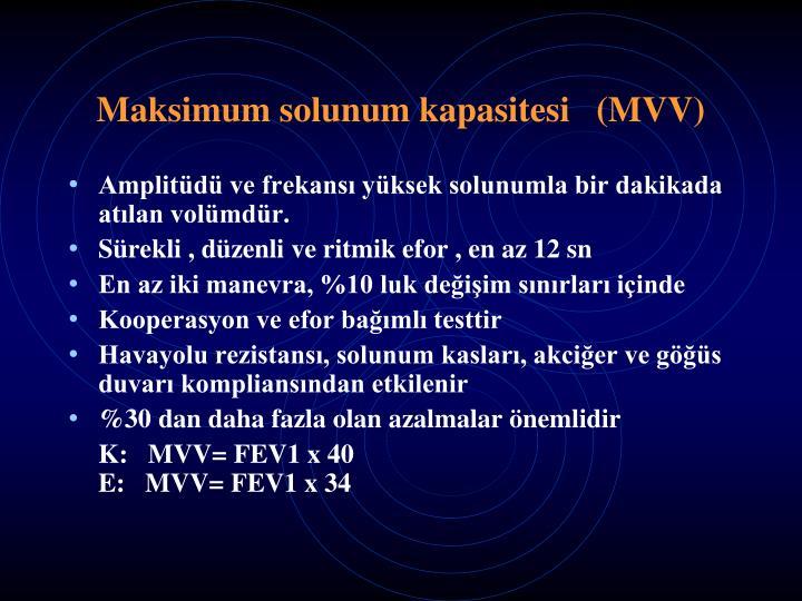Maksimum solunum kapasitesi   (MVV)