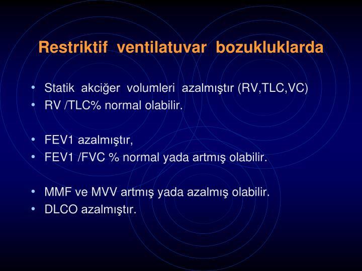Restriktif  ventilatuvar  bozukluklarda