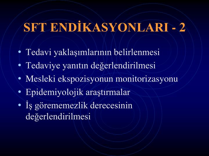 SFT ENDİKASYONLARI - 2