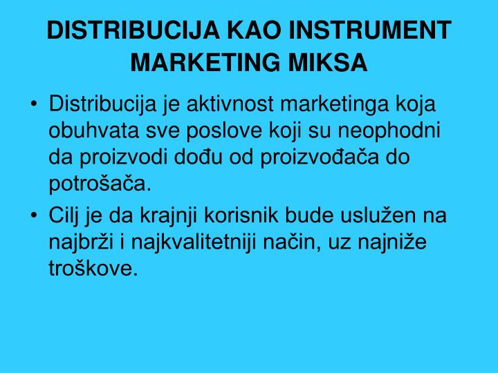 DISTRIBUCIJA KAO INSTRUMENT MARKETING MIKSA