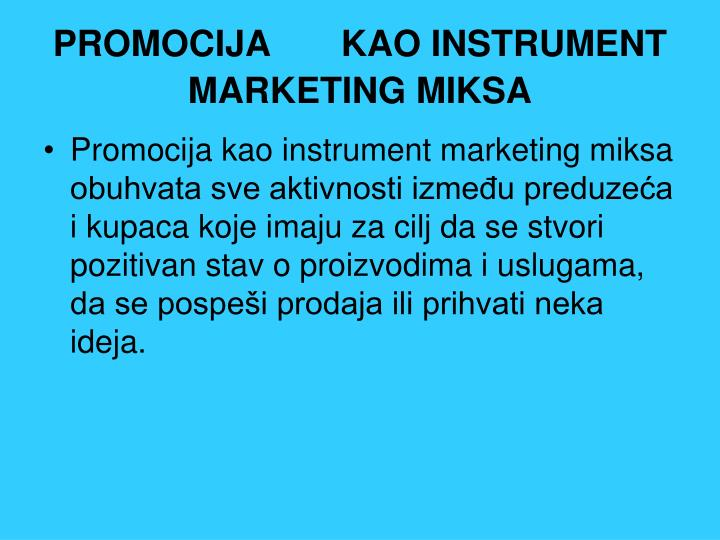 PROMOCIJA	KAO INSTRUMENT MARKETING MIKSA
