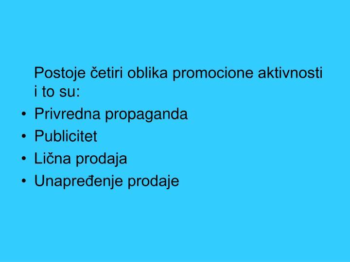 Postoje četiri oblika promocione aktivnosti i to su