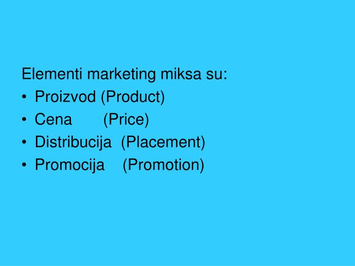 Elementi marketing miksa su: