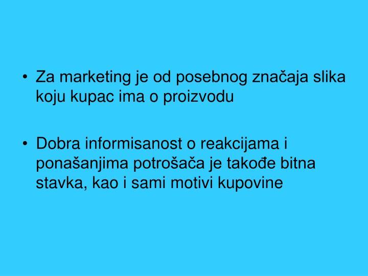 Za marketing je od posebnog značaja slika koju kupac ima o proizvodu