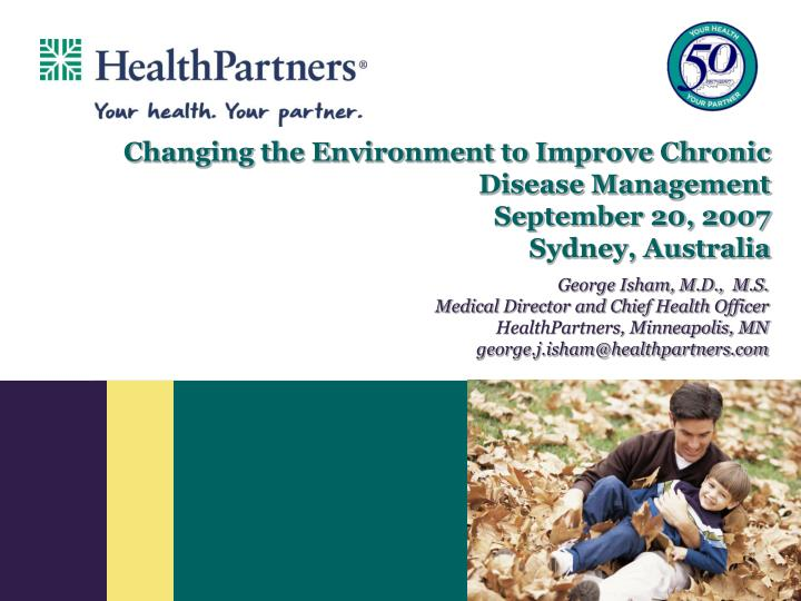 Changing the environment to improve chronic disease management september 20 2007 sydney australia