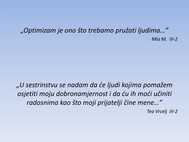 Optimizam je ono to trebamo pruati ljudima