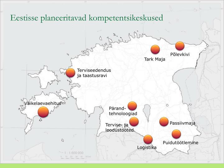 Eestisse planeeritavad kompetentsikeskused