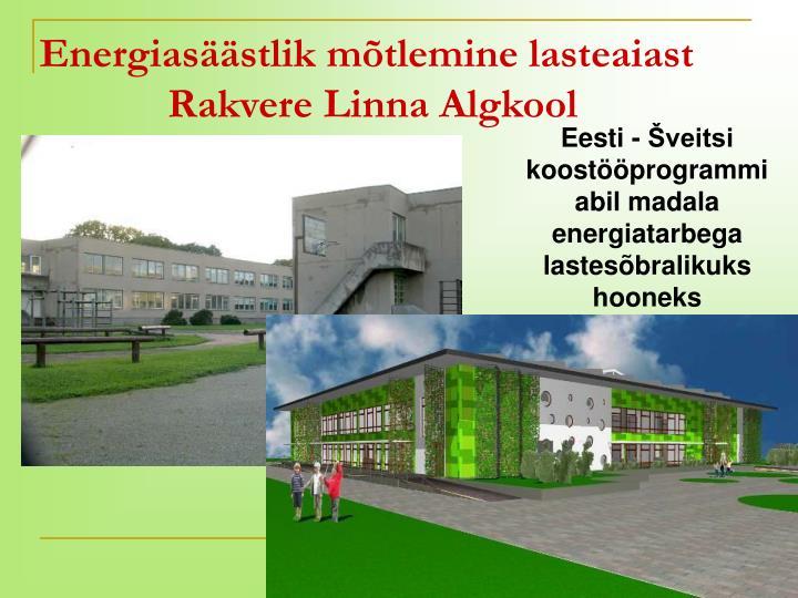 Energiasäästlik mõtlemine lasteaiast     Rakvere Linna Algkool