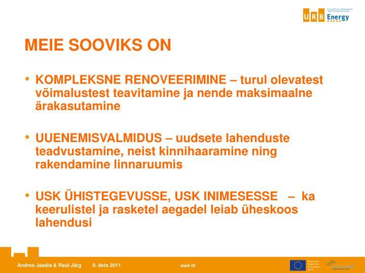 MEIE SOOVIKS ON