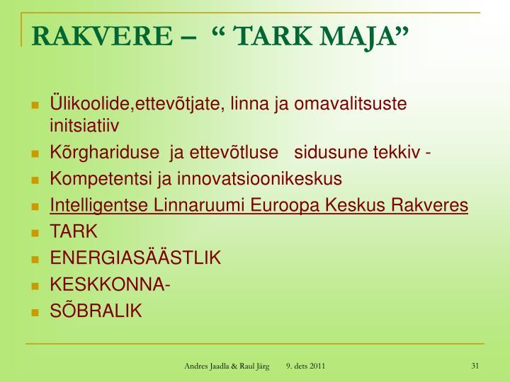"""RAKVERE –  """" TARK MAJA"""""""