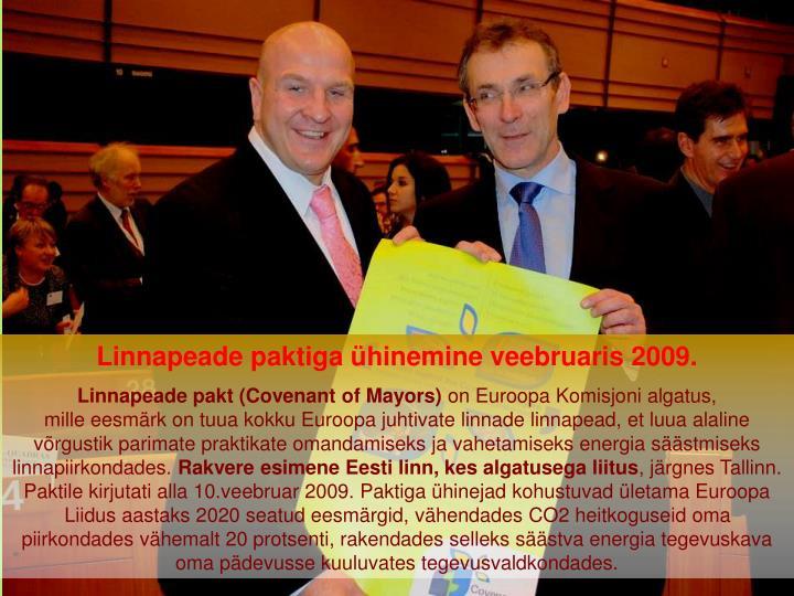 Linnapeade paktiga ühinemine veebruaris 2009.
