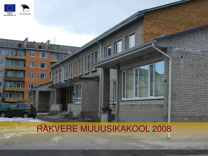 RAKVERE MUUUSIKAKOOL 2008