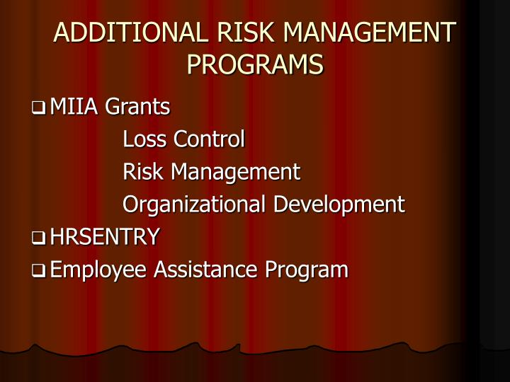 ADDITIONAL RISK MANAGEMENT PROGRAMS