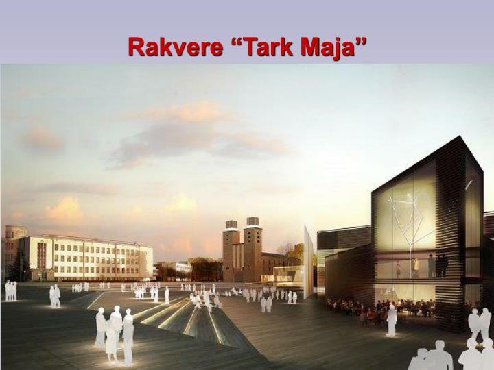 """Rakvere """"Tark Maja"""""""