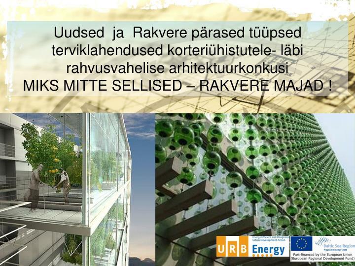 Uudsed  ja  Rakvere pärased tüüpsed terviklahendused korteriühistutele- läbi rahvusvahelise arhitektuurkonkusi