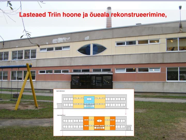 Lasteaed Triin hoone ja õueala rekonstrueerimine,