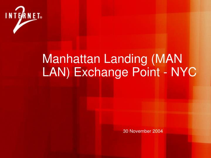 Manhattan Landing (MAN LAN) Exchange Point - NYC