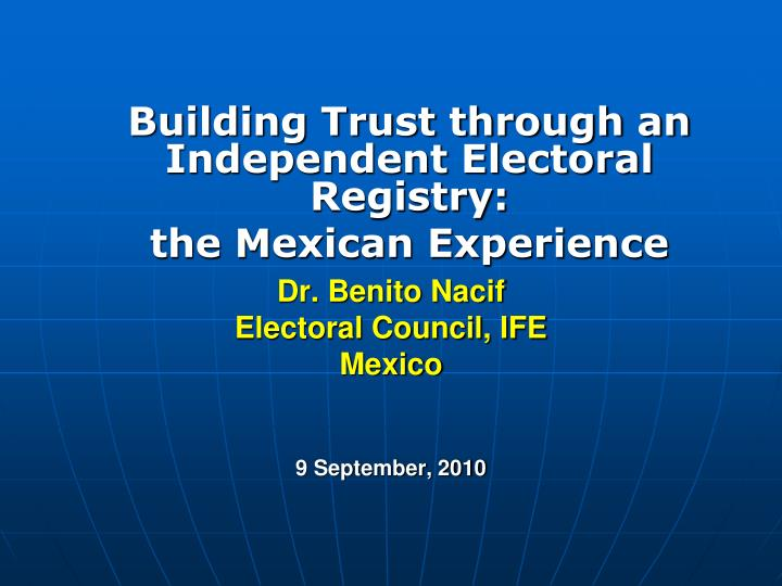 Dr benito nacif electoral council ife mexico 9 september 2010