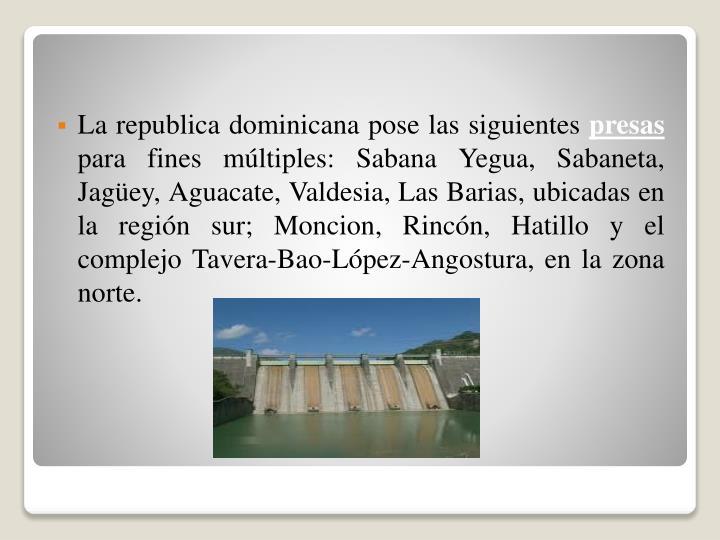 La republica dominicana pose las siguientes