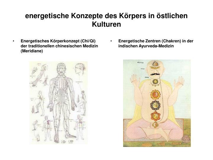 Energetisches Körperkonzept (Chi/Qi) der traditionellen chinesischen Medizin (Meridiane)