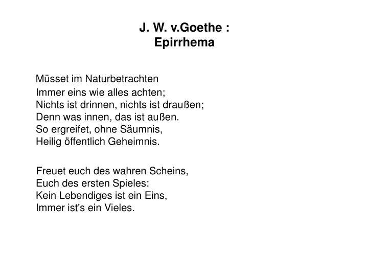 J. W. v.Goethe :