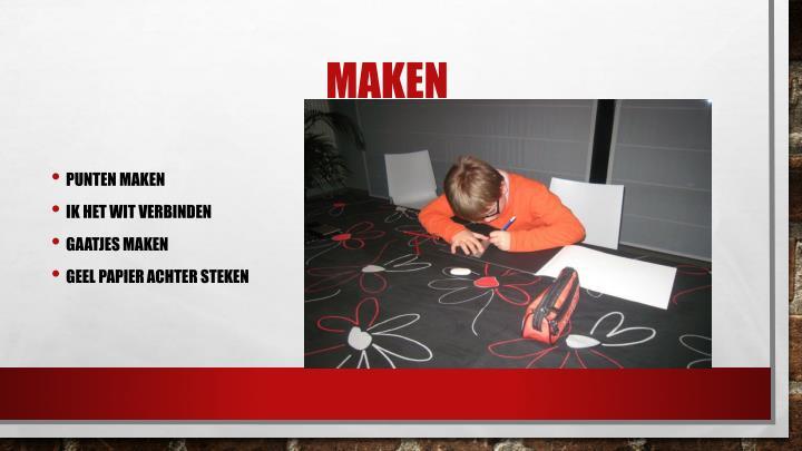 Maken