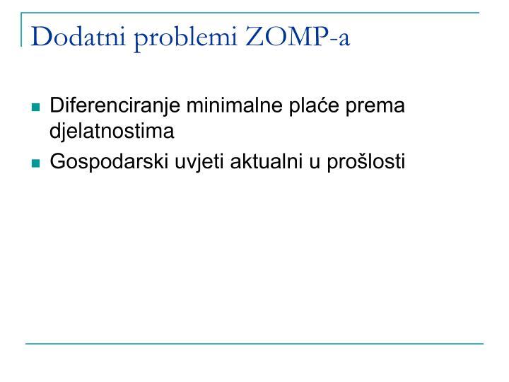Dodatni problemi ZOMP-a